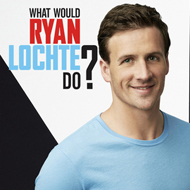 What Would Ryan Lochte Do? - Season 2013